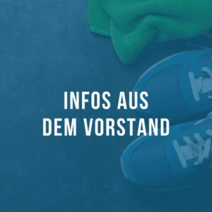Read more about the article Infos aus dem Vorstand