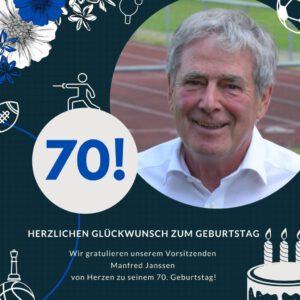 Zum 70. Geburtstag unseres Vorsitzenden Manfred Janssen